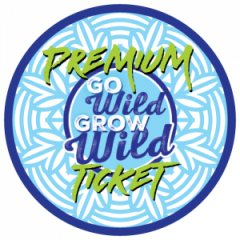 Go Wild Grow Wild Premium Ticket
