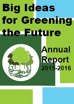 Big Ideas for Greening the Future - Annual Report 2015-2016