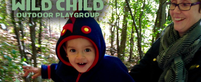 Wild Child Outdoor Playgroup - The best way to get kids outside is to go with them!