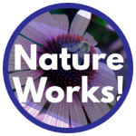 Nature Works!