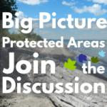 Big Picture Protected Areas: Join the Discussion