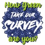 how green are you?  take our survey